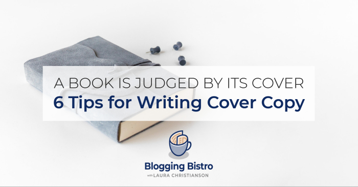 6 tips for writing back cover copy that sells your book | BloggingBistro.com
