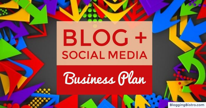 Your Blog and Social Media Business Plan   BloggingBistro.com