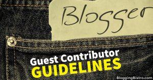 Guest Contributor Guidelines | BloggingBistro.com