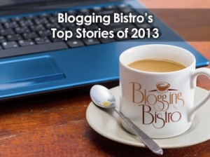 Blogging Bistro Top Stories of 2013 403