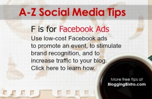 A-Z social media tips from BloggingBistro.com - F is for Facebook Ads