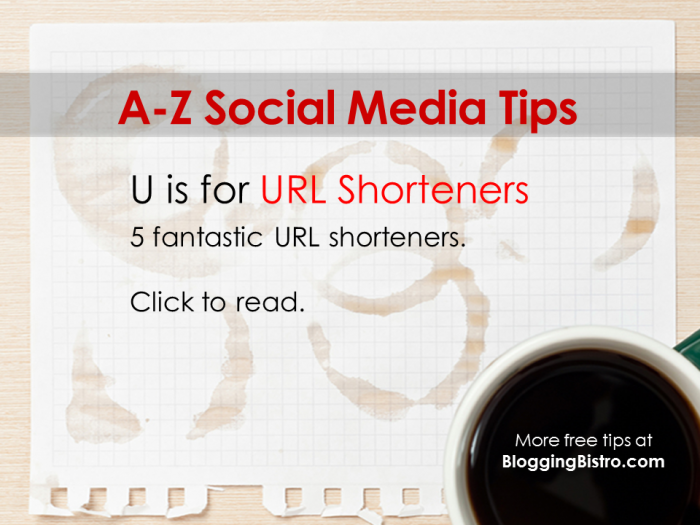 U is for URL Shorteners