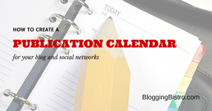 How to create an editorial calendar for your blog and social networks