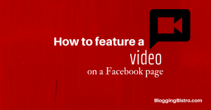 How to feature a video on a Facebook page