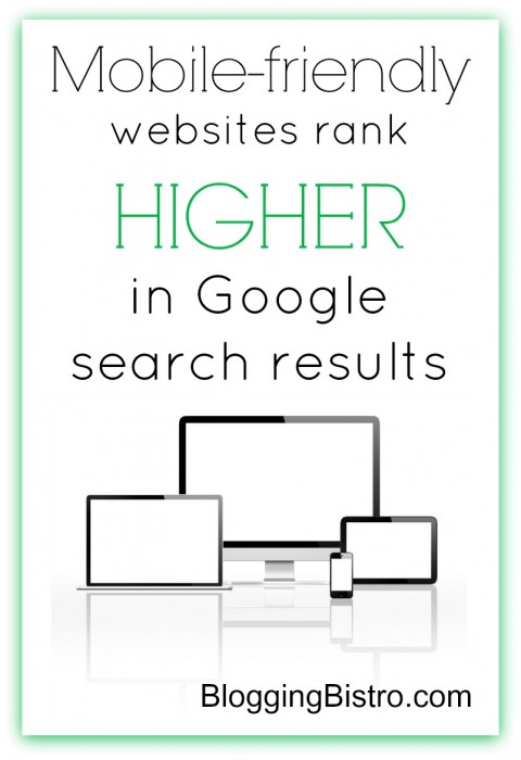 Mobile-friendly websites rank higher in Google search results