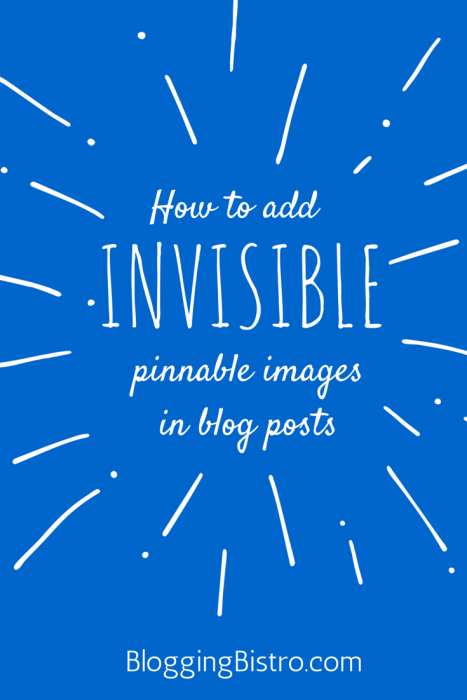 How to add invisible pinnable images in blog posts | Blogging Bistro