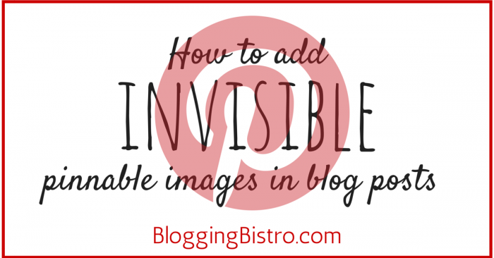 How to add invisible pinnable images in blog posts - BloggingBistro.com
