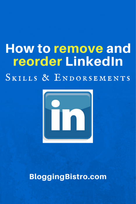 How to remove and reorder LinkedIn Endorsements | Blogging Bistro