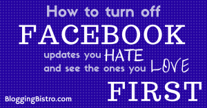 How to turn off the Facebook updates you hate and see the ones you want first in your News Feed