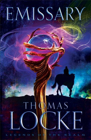 Emissary, by Thomas Locke | Book 1 in Legends of the Realm epic fantasy series
