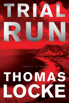 Trial Run by Thomas Locke, Book 1 in the Fault Lines techno-thriller series