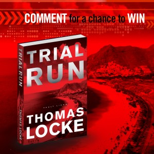 """Comment on this post at Thomas Locke's Facebook page for a chance to win a copy of """"Trial Run."""""""