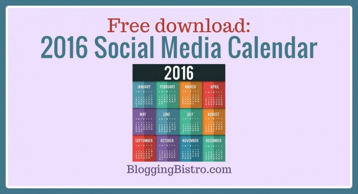 Free 2016 Social Media Calendar template from Blogging Bistro