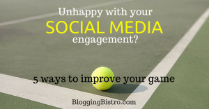 5 ways to improve your social media engagement   BloggingBistro.com