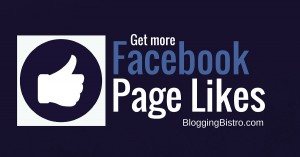 Quick Tip: An easy technique to get more Facebook Page likes | BloggingBistro.com