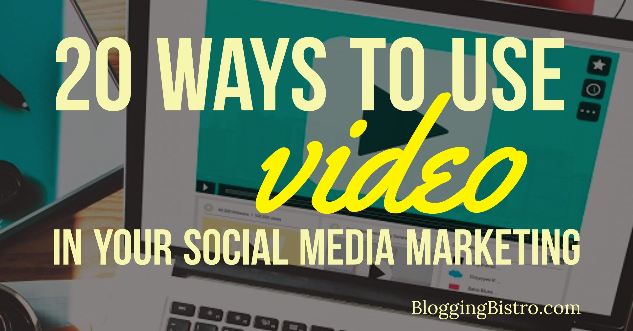 20 Ways to Use Videos in Your Social Media Marketing (Without Being