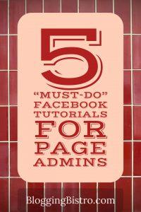 5 must-do Facebook Page tutorials | BloggingBistro.com