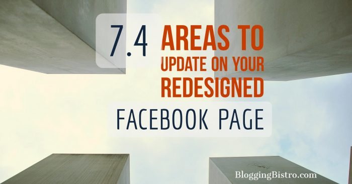 7 areas to update on your redesigned Facebook Page | BloggingBistro.com