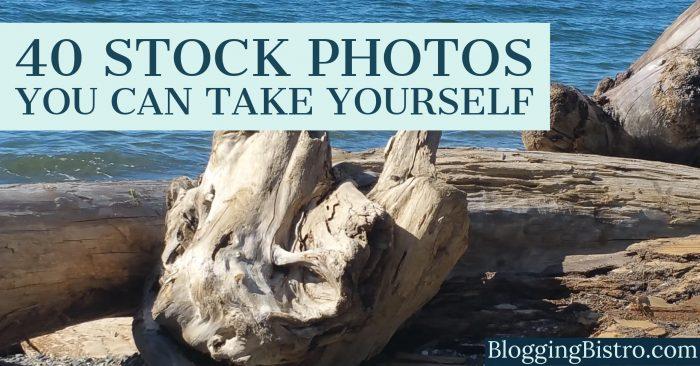 40 Stock photos you can take yourself | BloggingBistro.com