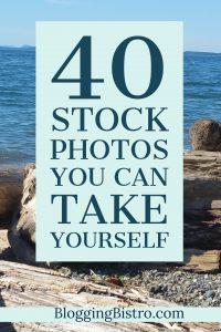 40 Stock photos you can take yourself, plus FREE printable | BloggingBistro.com