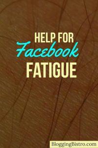 Help for Facebook Fatigue   BloggingBistro.com