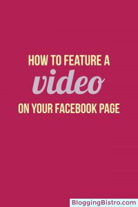 How to upload and feature videos on your Facebook Page | BloggingBistro.com