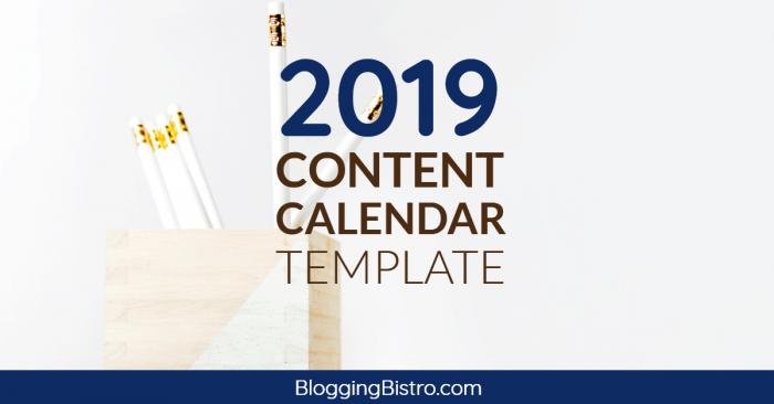 Download Calendar Template 2019 2019 Content Calendar Template [Free Download] | Blogging Bistro