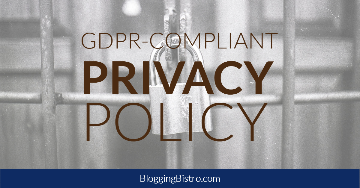 awesome gdpr compliant privacy policy template blogging bistro. Black Bedroom Furniture Sets. Home Design Ideas