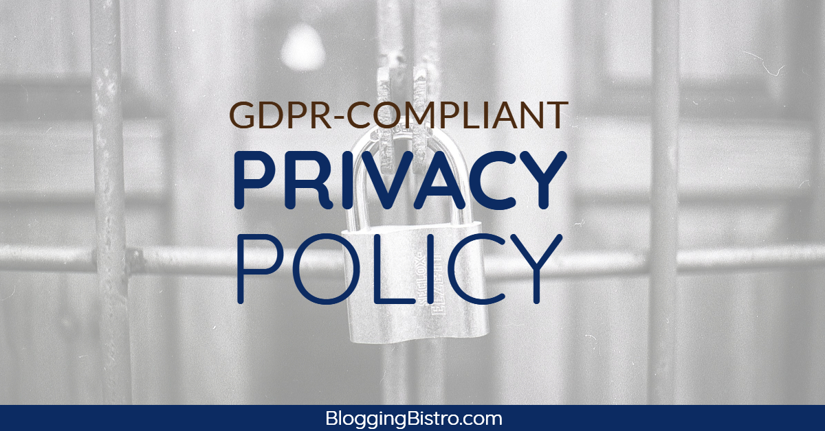 GDPR-Compliant Privacy Policy and Other Legal forms for your Website | BloggingBistro.com
