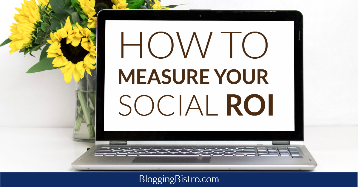 Why and How to Measure Your Social Media ROI: Useful Tips and Tricks