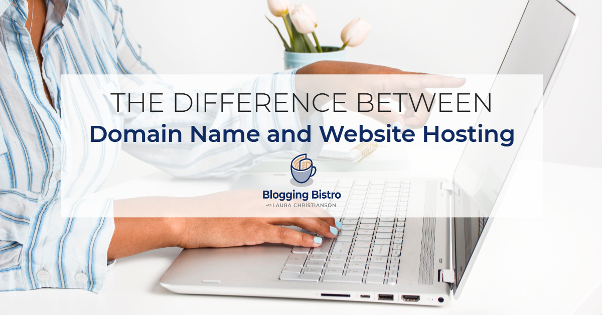 The Difference Between a Domain Name and Website Hosting | BloggingBistro.com