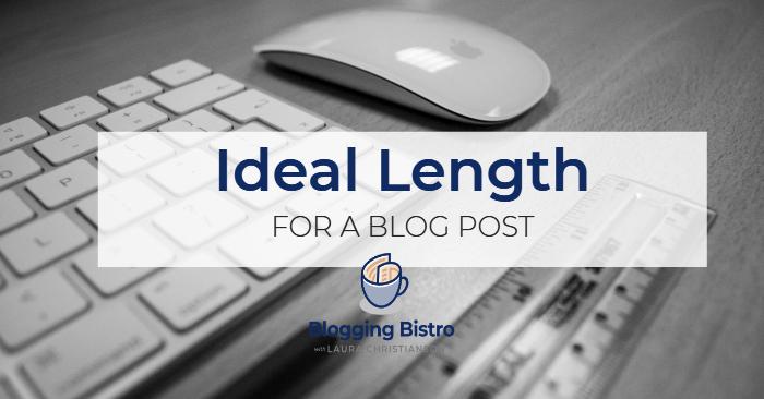The ideal length for a blog post | BloggingBistro.com