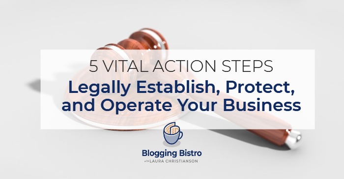 How to Legally Establish, Protect, and Operate Your Business   BloggingBistro.com