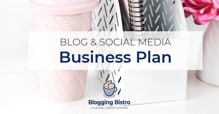 Your Blog and Social Media Business Plan | BloggingBistro.com