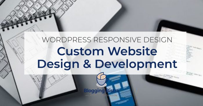 Custom WordPress Website Design & Development   BloggingBistro.com