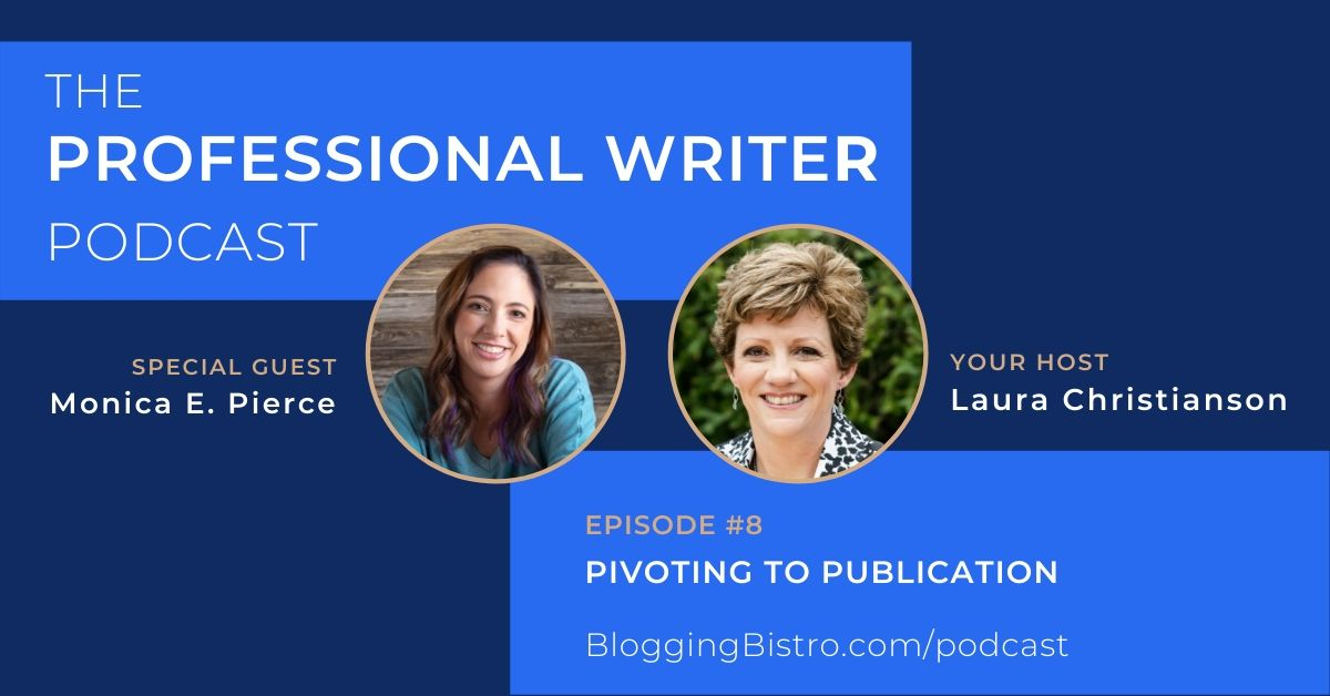 """The Professional Writer Podcast, hosted by Laura Christianson. Episode #8 features guest, Monica Pierce, author of """"Leaning Out"""""""