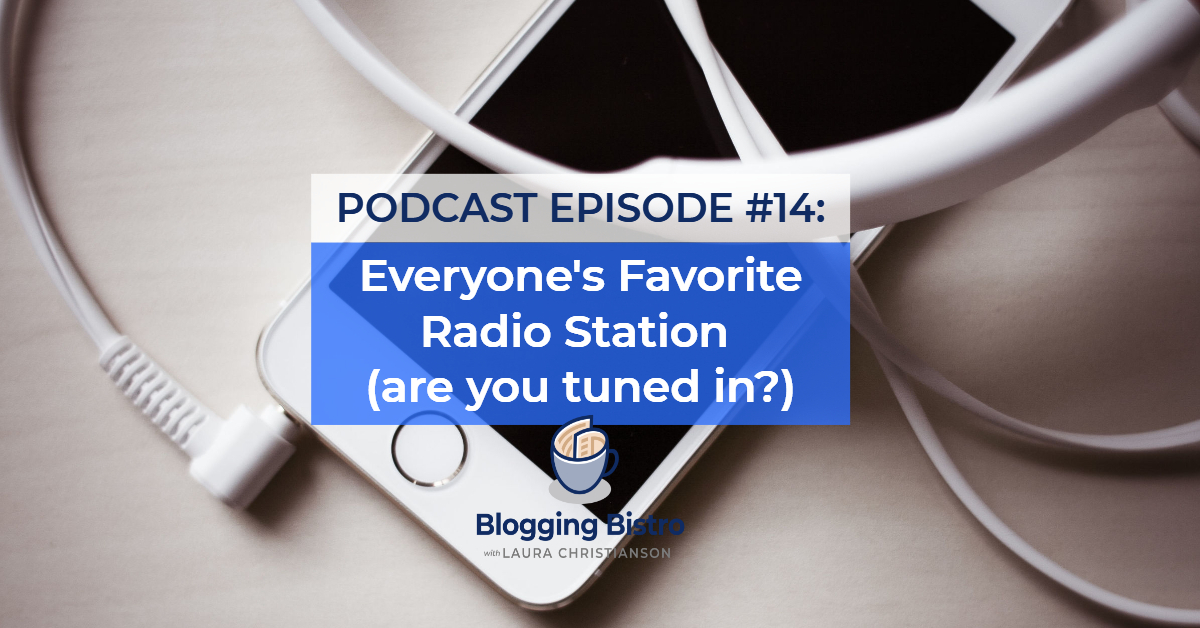 The Professional Writer Podcast with Laura Christianson, Episode 14 - Everyone's Favorite Radio Station – Are You Tuned In?