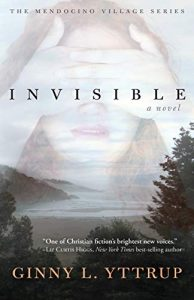 Invisible by Ginny L Yttrup