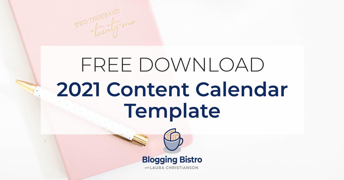 Free Content Calendar Template 2021 2021 Content Calendar Template [Free Download] | Blogging Bistro