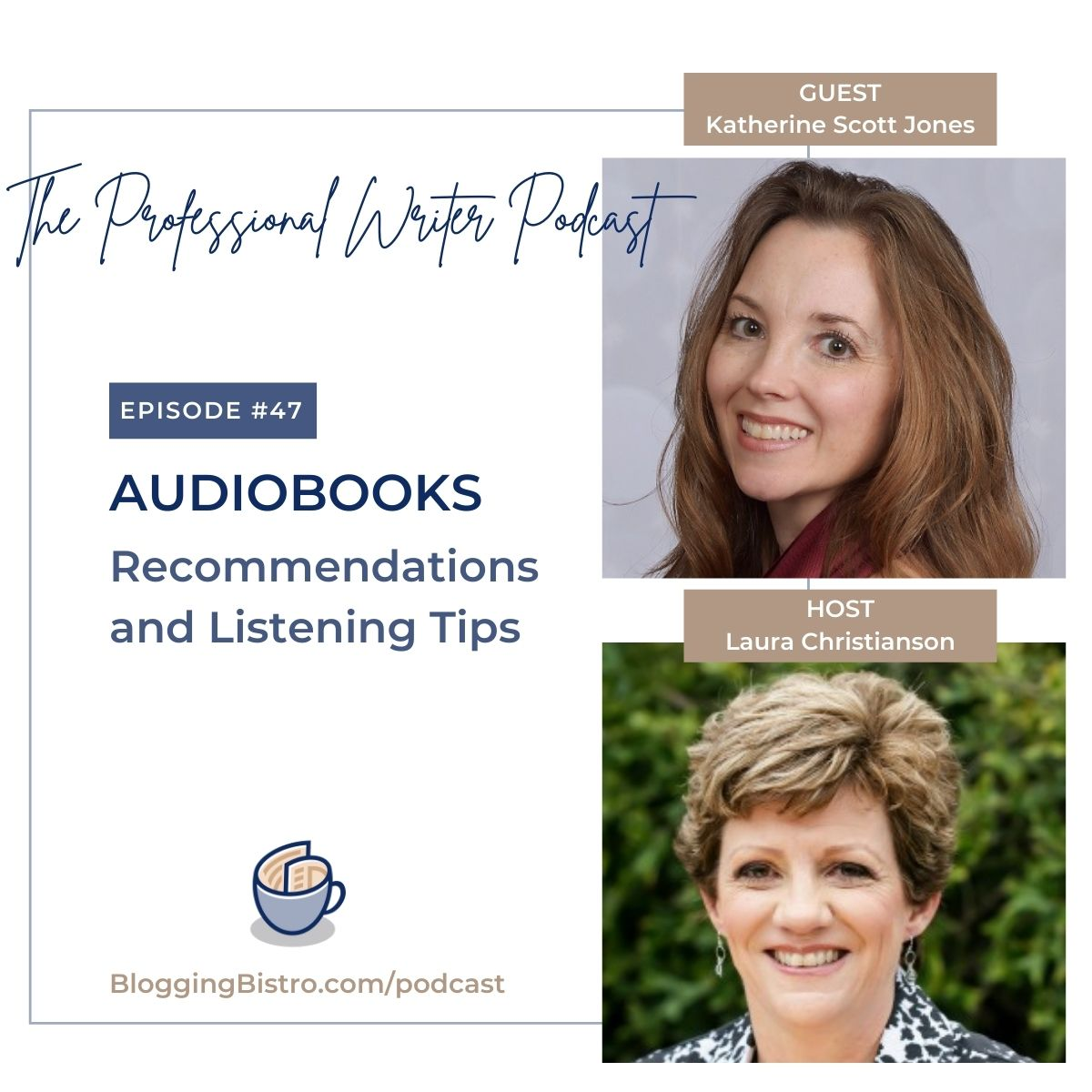 Audiobook Recommendations and Listening Tips, With Katherine Scott Jones   Episode 47 of The Professional Writer Podcast with Laura Christianson   BloggingBistro.com