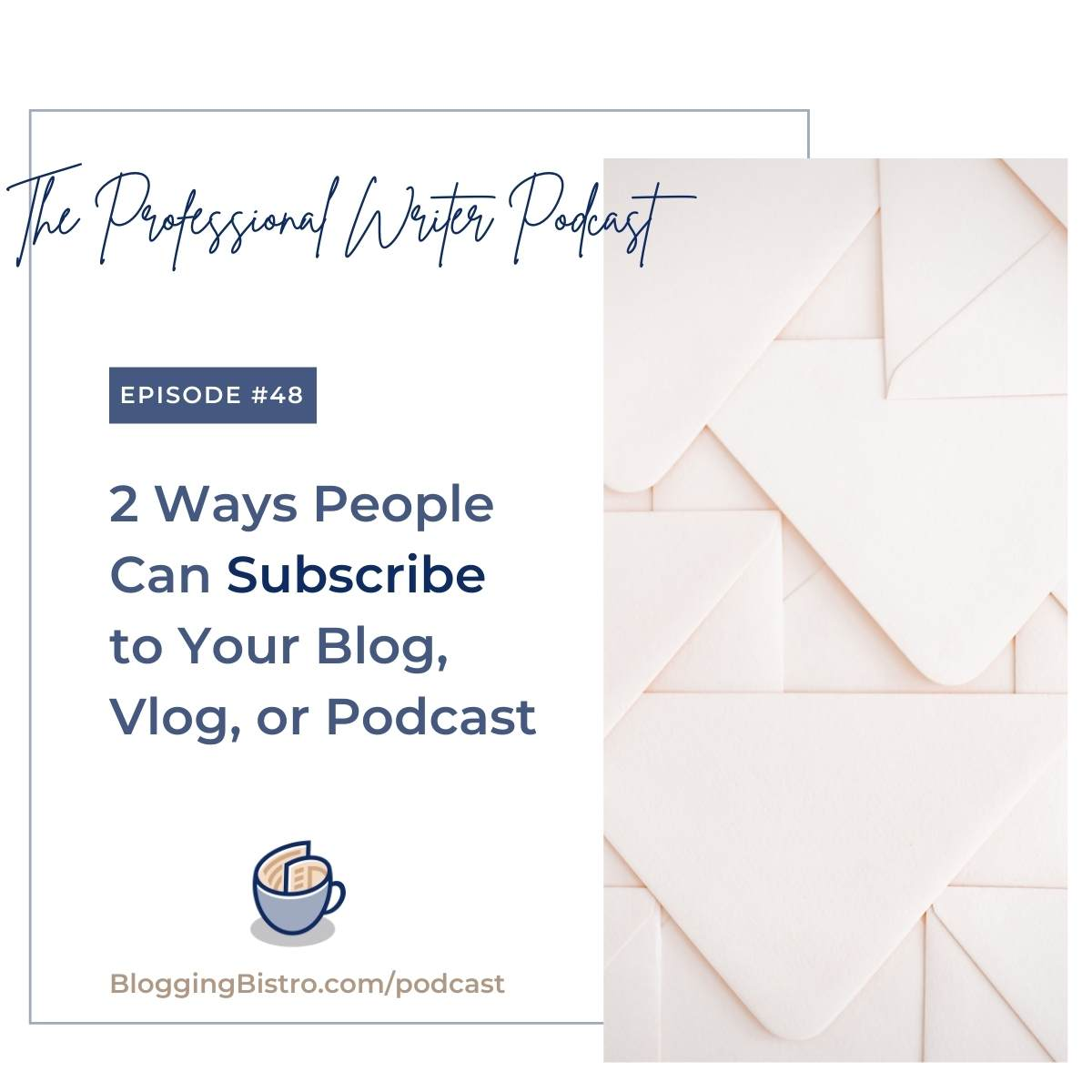Two Ways People Can Subscribe to Your Blog, Vlog, or Podcast   Episode 48 of The Professional Writer podcast with Laura Christianson   BloggingBistro.com