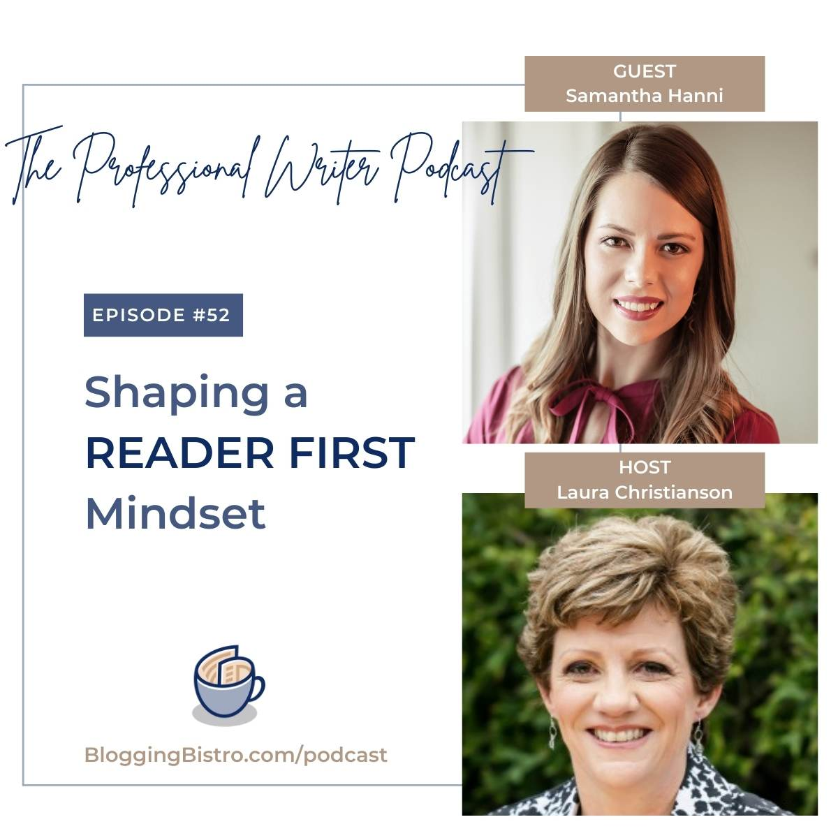 52 – Shaping a 'Reader First' Mindset, With Samantha Hanni
