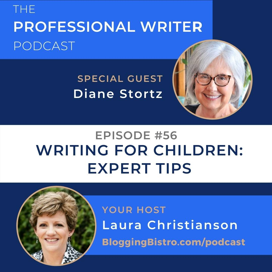 56 – Writing for Children: Expert Tips from Diane Stortz