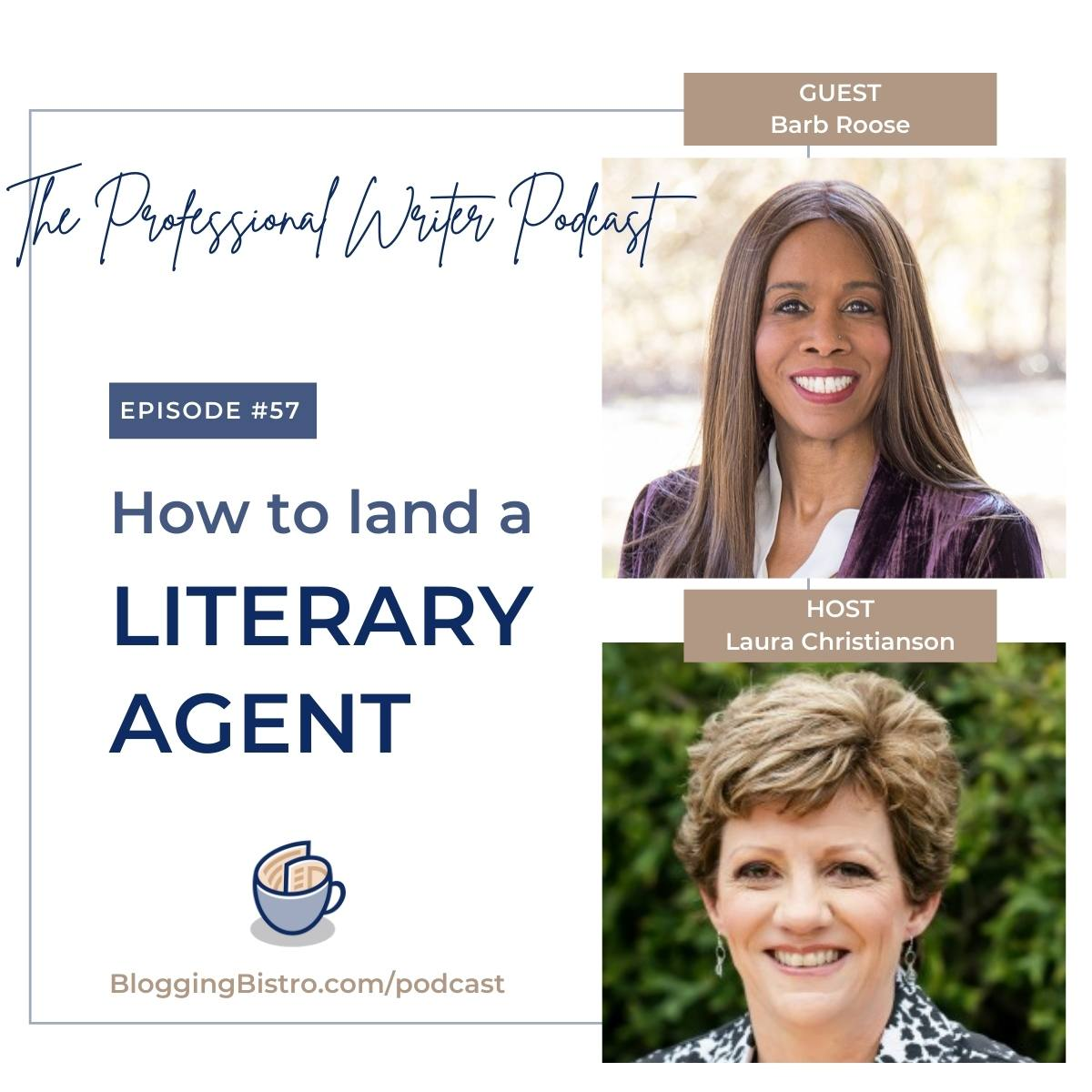 57 – How to Land a Literary Agent, With Barb Roose