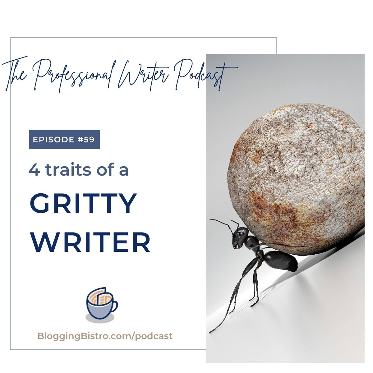 59 – 4 Traits of a Gritty Writer