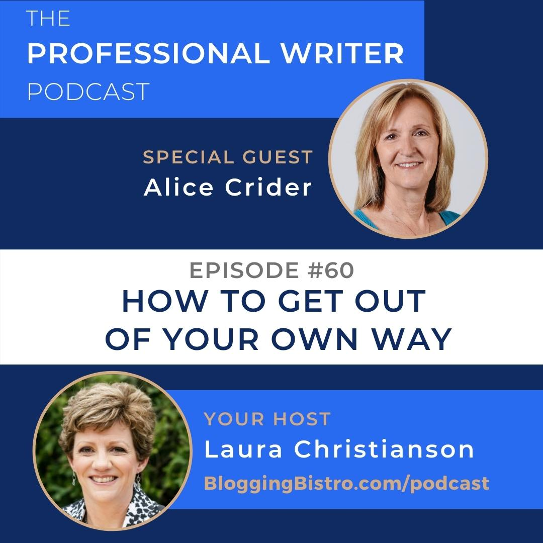 60 – How to Get Out of Your Own Way, with Alice Crider