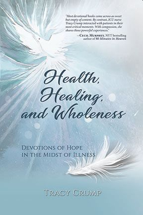 Health, Healing, and Wholeness by Tracy Crump