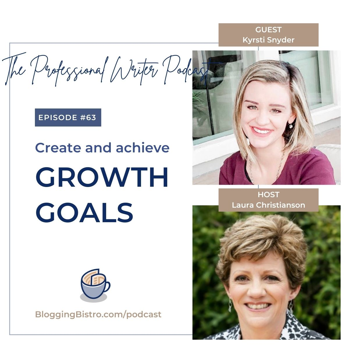 63 – Create and Achieve Growth Goals, with Kyrsti Snyder