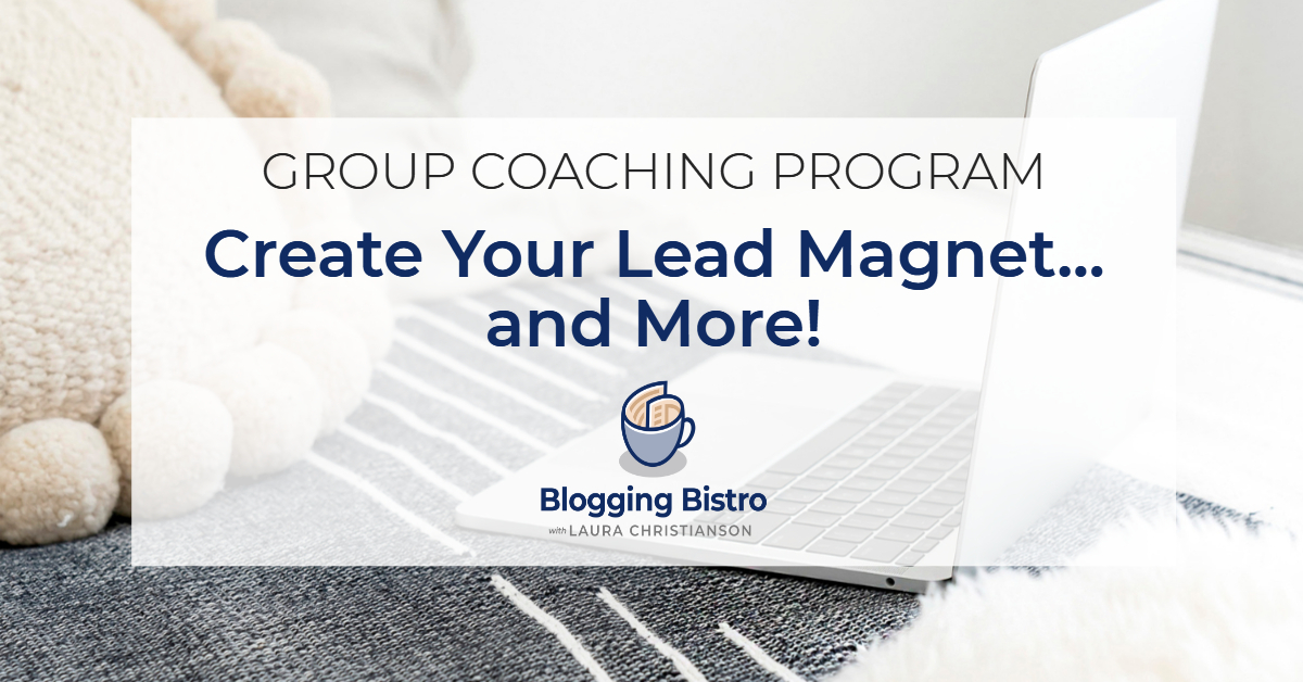 Group Coaching Program with Laura Christianson: Create Your Lead Magnet... and More!