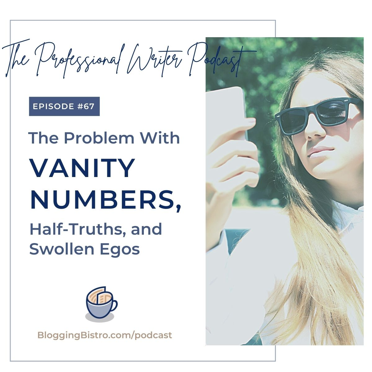 67 – The Problem with Vanity Numbers, Half-Truths, and Swollen Egos